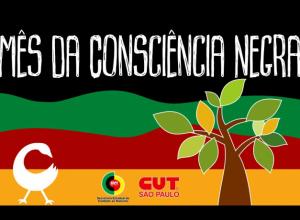 Mês da Consciência Negra:CUT-SP realiza atividades