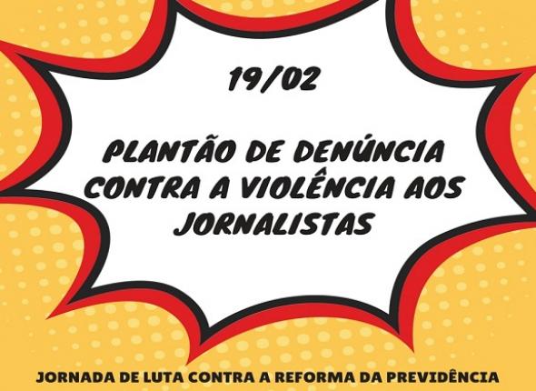 19/02: Sindicato tem plantão contra a violência aos jornalistas