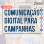 Curso de Comunicação para Campanha Eleitoral começa dia 15