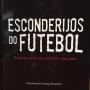 Wladimir Miranda lança o livro Esconderijos do Futebol na próxima segunda-feira (15)