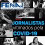 Fenaj denuncia alto índice de mortes por Covid-19 entre jornalistas