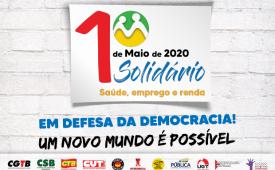 1º de maio: Saúde, emprego e renda. Em defesa da Democracia.