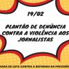 19/02: Sindicato tem plantão de denúncia contra violência aos jornalistas