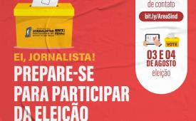 Eleição do Sindicato será em 3 e 4 de agosto. Prepare-se para participar!