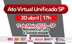 Em SP, Ato Virtual Unificado reúne centrais sindicais e frentes nesta sexta (30)