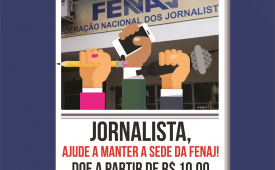 FENAJ convoca os 150 mil jornalistas brasileiros a contribuir com sua sede