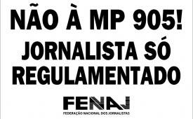 FENAJ e Sindicatos de Jornalistas intensificam mobilização contra MP 905