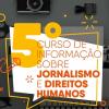 Inscreva-se no 5º Curso sobre Jornalismo e Direitos Humanos