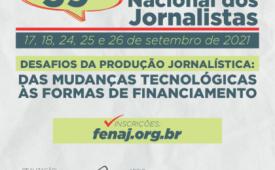 Jornalismo em tempos de ódio, desertos de notícias e remuneração por conteúdo são temas do 39° Congresso Nacional dos Jornalistas neste fim de semana