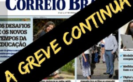 Jornalistas do Correio Brasiliense rejeitam pagamento parcial e a greve continua