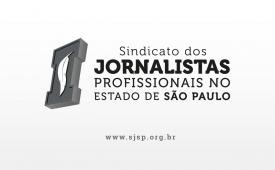 Liberdade de imprensa é a base da democracia - nota do SJSP e FENAJ