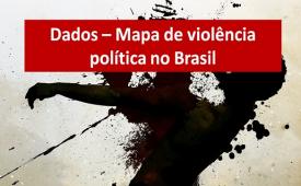 Mapa da Violência Política revela ataques às minorias sociais