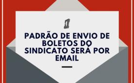 Padrão de envio de boletos do Sindicato será por email