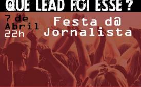 """""""Que lead foi esse?"""" é a festa do dia do jornalista em 7 de abril. Participe!"""